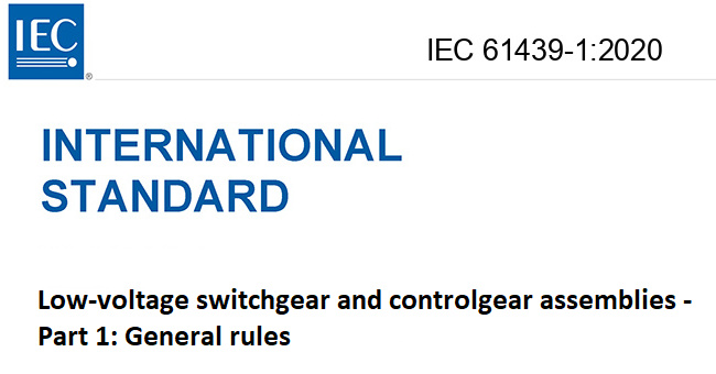 IEC 61439-1:2020 - Low-voltage switchgear and controlgear assemblies - Part 1: General rules