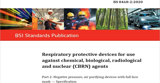 BS 8468-2:2020 Respiratory protective devices for use against chemical, biological, radiological and nuclear (CBRN) agents Negative pressure, air purifying devices with full face mask. Specification