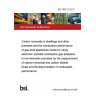 BS 7967-5:2010 Carbon monoxide in dwellings and other premises and the combustion performance of gas-fired appliances Guide for using electronic portable combustion gas analysers in non-domestic premises for the measurement of carbon monoxide and carbon dioxide levels and the determination of combustion performance