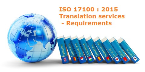 ISO 17100 : 2015 Translation services - Requirements for translation services